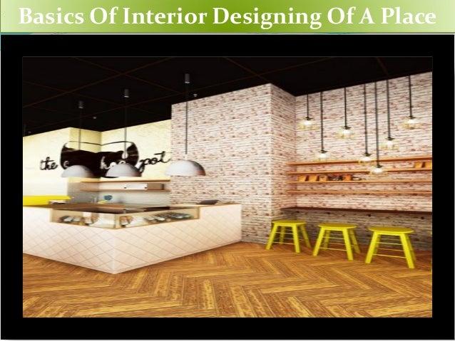 Basics Of Interior Designing A Place