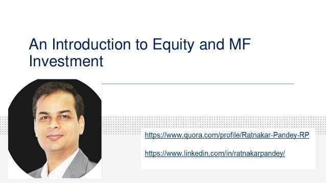 An Introduction to Equity and MF Investment