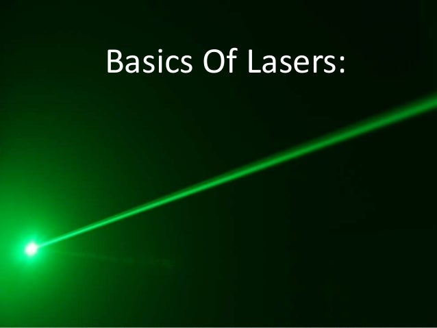 Basics Of Lasers: