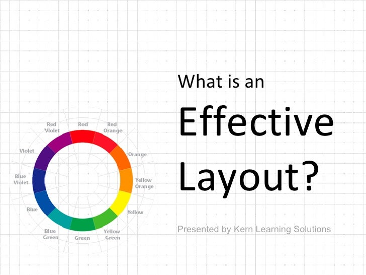 What is an  Effective Layout?  Presented by Kern Learning Solutions
