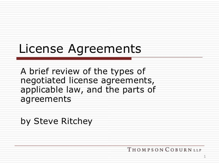 License Agreements<br />A brief review of the types of negotiated license agreements, applicable law, and the parts of agr...