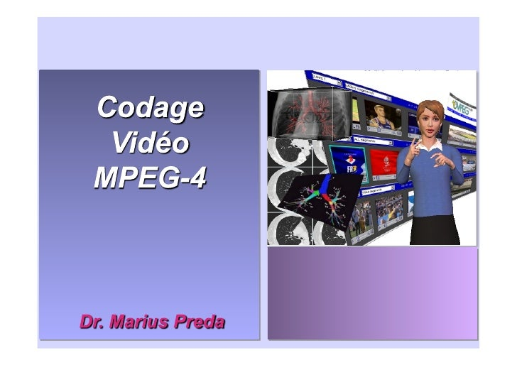 Pourquoi compresser la vidéo?!             L'image     La fréquence   En minutes   La duréeLe film:  Le pixelLe DVD : 4.5 ...