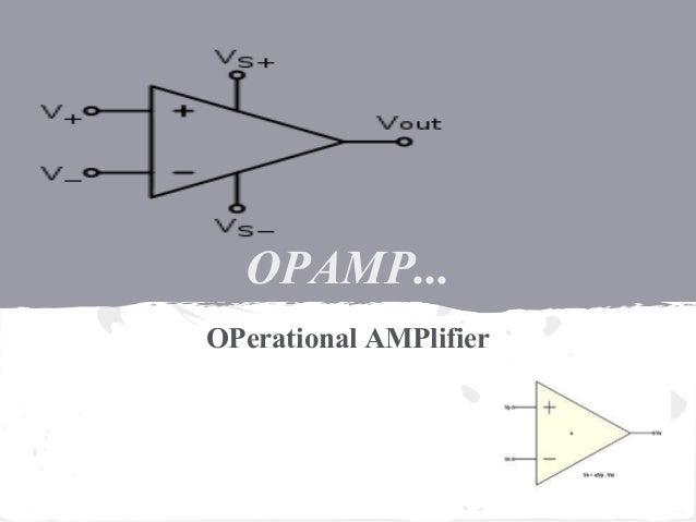 OPAMP... OPerational AMPlifier