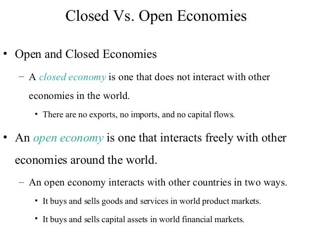 open economy Section 3 the open economy chapter 10 is ireland a small open economy alan cox & mary keuy ireland is clearly 'small' both in geographical and demographic.