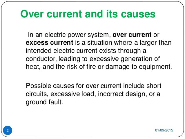 Over current and its causes In an electric power system, over current or excess current is a situation where a larger than...