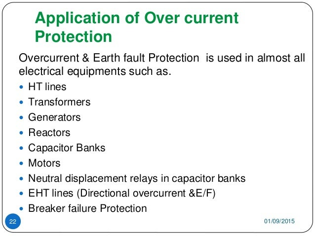 Application of Over current Protection Overcurrent & Earth fault Protection is used in almost all electrical equipments su...