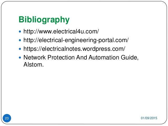 Bibliography  http://www.electrical4u.com/  http://electrical-engineering-portal.com/  https://electricalnotes.wordpres...