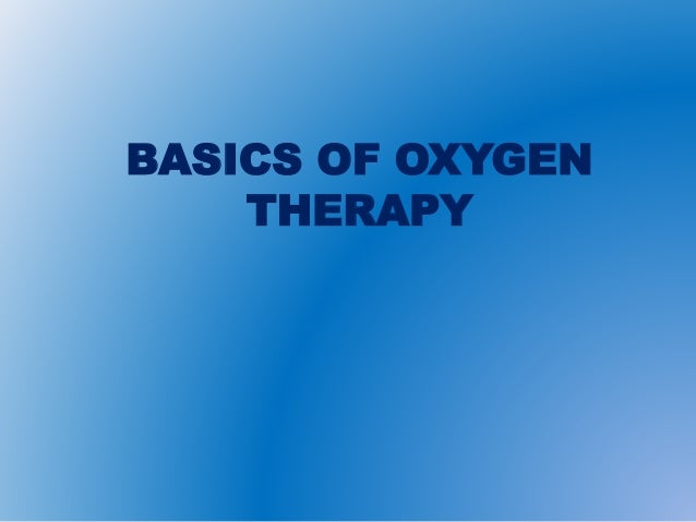 BASICS OF OXYGEN THERAPY