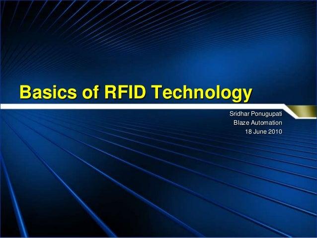 Basics of RFID Technology                      Sridhar Ponugupati                       Blaze Automation                  ...