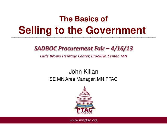 The Basics ofSelling to the Government________________________________________SADBOC Procurement Fair – 4/16/13Earle Brown...