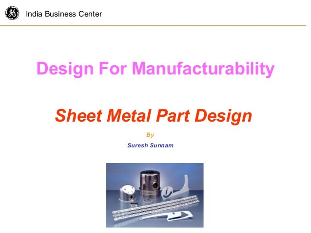 g India Business Center Design For Manufacturability Sheet Metal Part Design By Suresh Sunnam