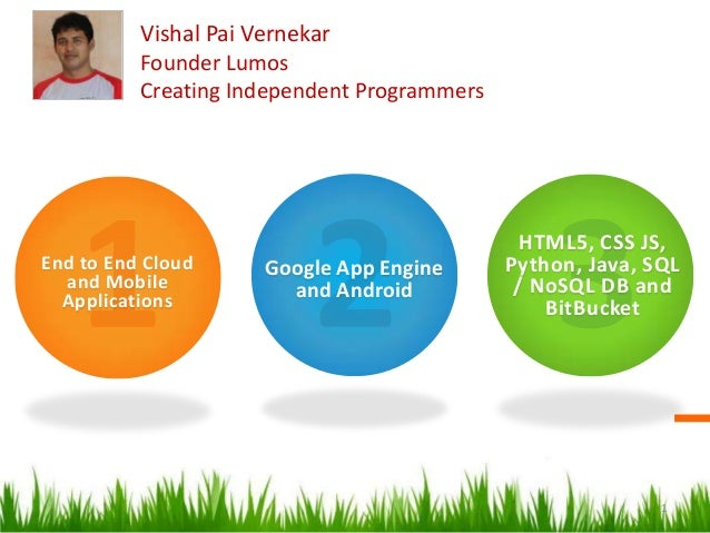 Vishal Pai Vernekar Founder Lumos Creating Independent Programmers  End to End Cloud and Mobile Applications  Google App E...
