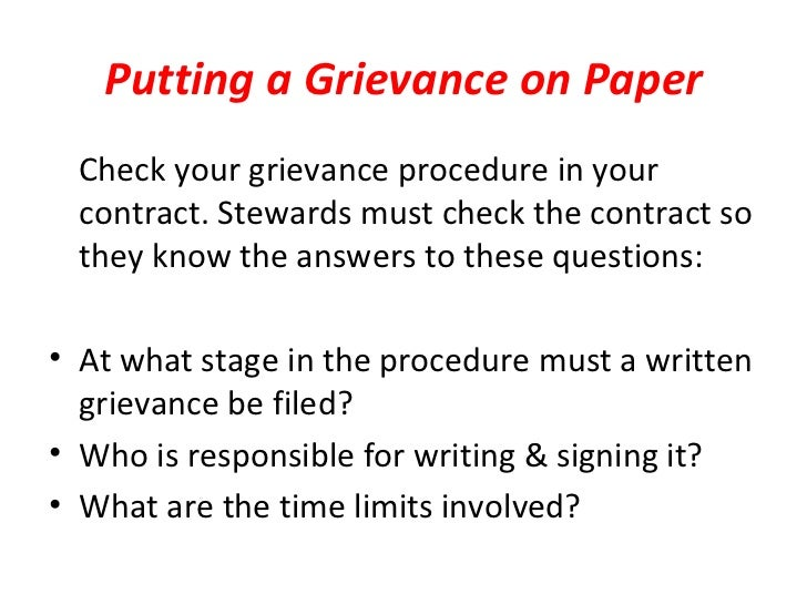 the basic facts about grievances Process – for the employee raising a grievance   clearly express the facts of  their case • if the employee is not  7 it is important for someone to be clear  about.