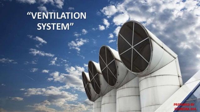 """VENTILATION SYSTEM"" PREPARED BY JITENDRA JHA"
