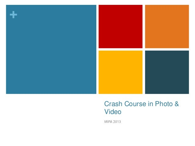 + Crash Course in Photo & Video