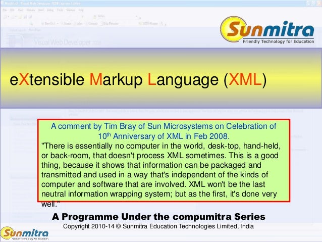 A Programme Under the compumitra Series Copyright 2010-14 © Sunmitra Education Technologies Limited, India eXtensible Mark...