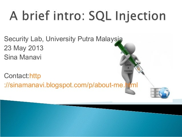 Security Lab, University Putra Malaysia23 May 2013Sina ManaviContact:http://sinamanavi.blogspot.com/p/about-me.html