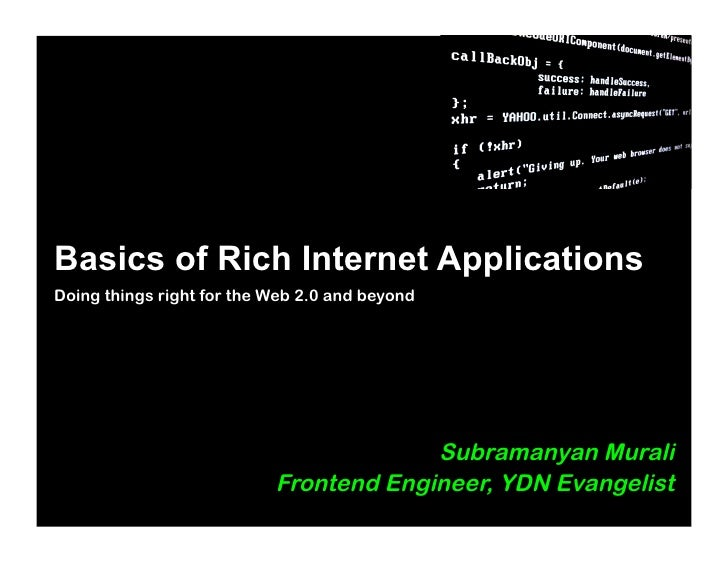 Basics of Rich Internet Applications Doing things right for the Web 2.0 and beyond                                        ...