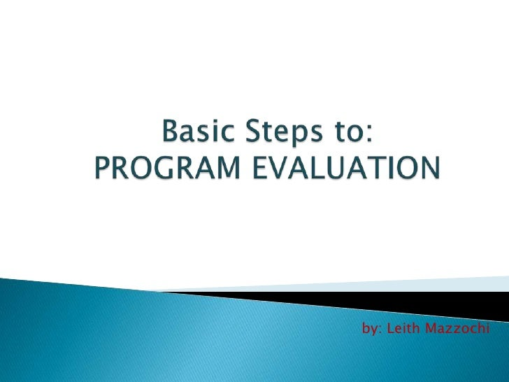 Basic steps to program evaluation – Program Evaluation