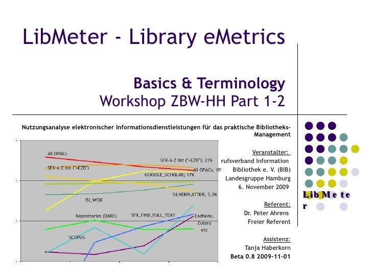 LibMeter - Library eMetrics  Basics & Terminology Workshop ZBW-HH Part 1-2 Nutzungsanalyse elektronischer Informationsdien...