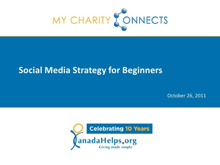 Social Media Strategy for Beginners                                      October 26, 2011