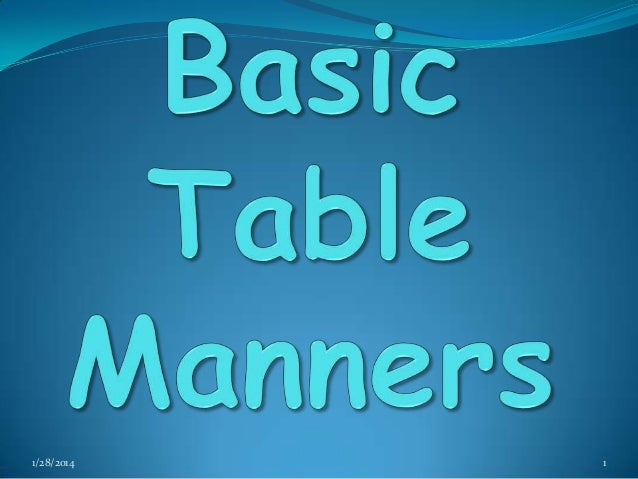 Basic table manners : basic table manners 1 638 from www.slideshare.net size 638 x 479 jpeg 61kB