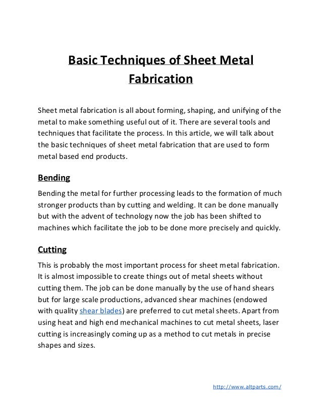 Basic Techniques of Sheet Metal Fabrication Sheet metal fabrication is all about forming, shaping, and unifying of the met...