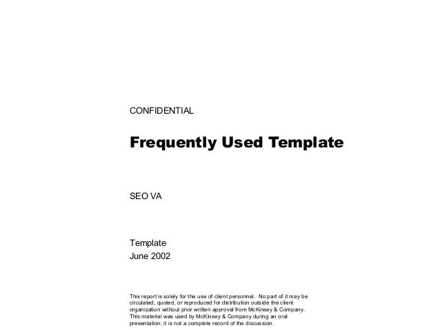 CONFIDENTIAL Frequently Used Template SEO VA Template June 2002 This report is solely for the use of client personnel. No ...