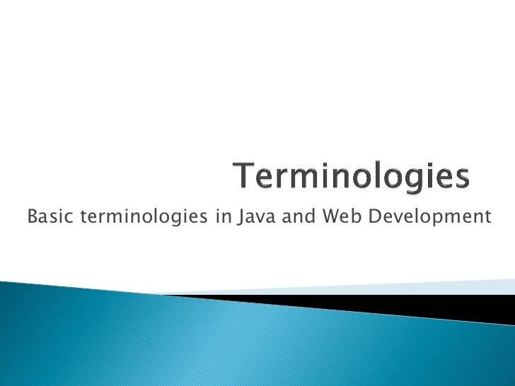 Basic terminologies in Java and Web Development