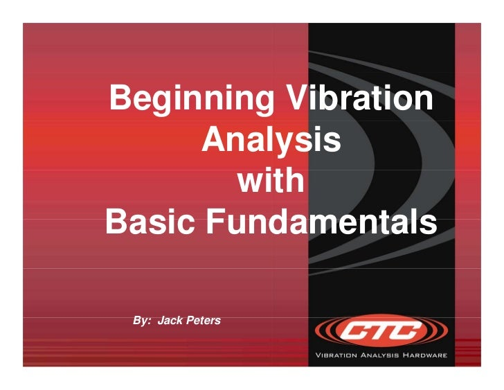 Beginning Vibration      Analysis        withBasic Fundamentals By: Jack Peters