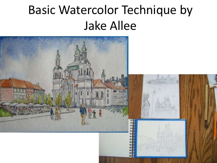 Basic Watercolor Technique by          Jake Allee