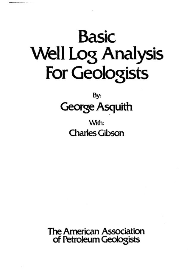 Basic well log analysis for geologist george asquith, aapg