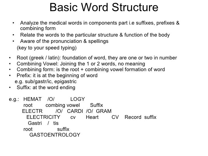 Basic Word Structure <ul><li>Analyze the medical words in components part i.e suffixes, prefixes & combining form </li></u...