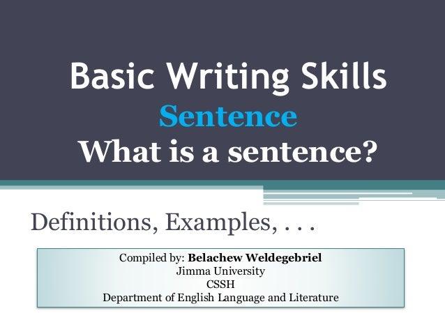 basic writing skills a sentence definition examples etc
