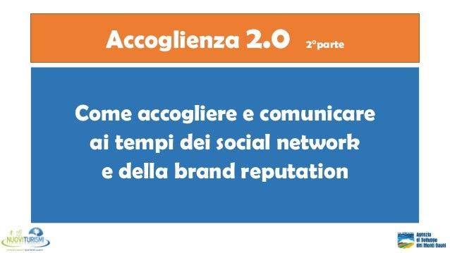 Accoglienza 2.0  2°parte  Come accogliere e comunicare ai tempi dei social network e della brand reputation