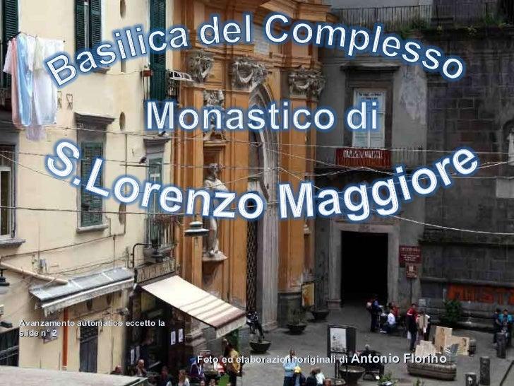 Foto ed elaborazioni originali di  Antonio Florino Avanzamento automatico eccetto la slide n° 2