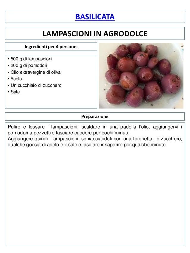 BASILICATA LAMPASCIONI IN AGRODOLCE Ingredienti per 4 persone: • 500 g di lampascioni • 200 g di pomodori • Olio extraverg...