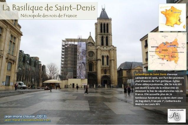 La basilique de Saint Denis devenue  cathédrale en 1966, est l'un des premiers  chef d'oeuvre de l'art gothique. Eglise  d...