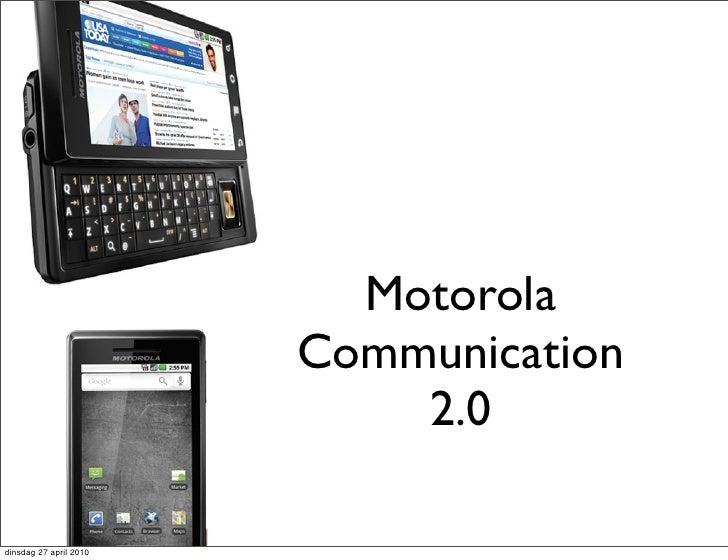 Motorola                         Communication                             2.0  dinsdag 27 april 2010