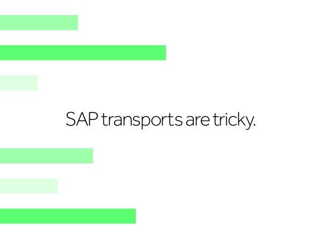 SAPtransportsaretricky.