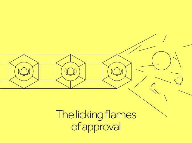 Thelickingflames ofapproval