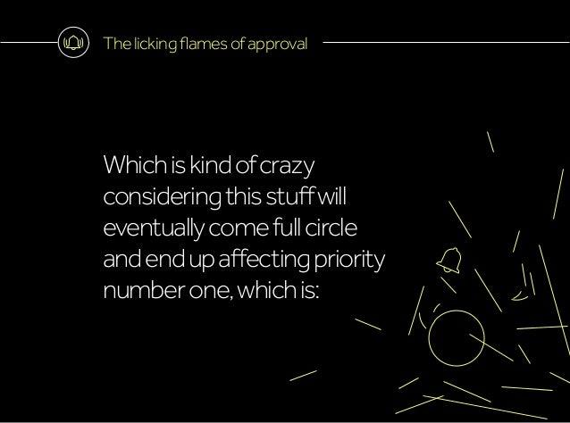 Thelickingflamesofapproval Whichiskindofcrazy consideringthisstuffwill eventuallycomefullcircle andendupaffectingpriority ...
