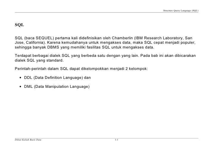 Structure Query Language (SQL)SQLSQL (baca SEQUEL) pertama kali didefinisikan oleh Chamberlin (IBM Research Laboratory, Sa...