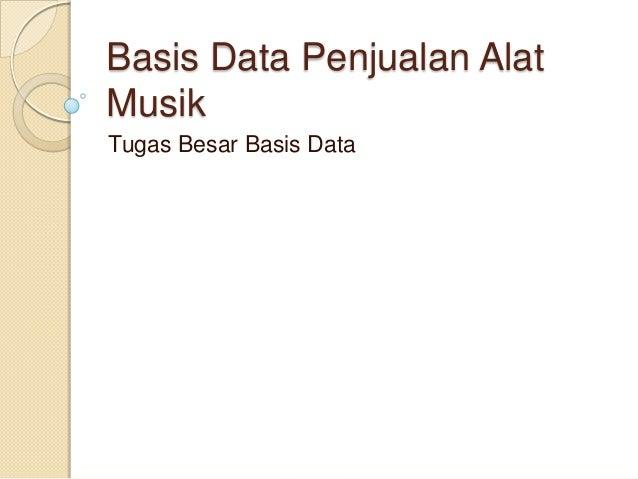 Basis Data Penjualan AlatMusikTugas Besar Basis Data