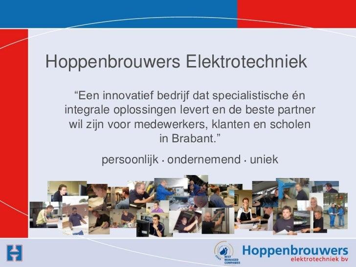 """Hoppenbrouwers Elektrotechniek    """"Een innovatief bedrijf dat specialistische én  integrale oplossingen levert en de beste..."""