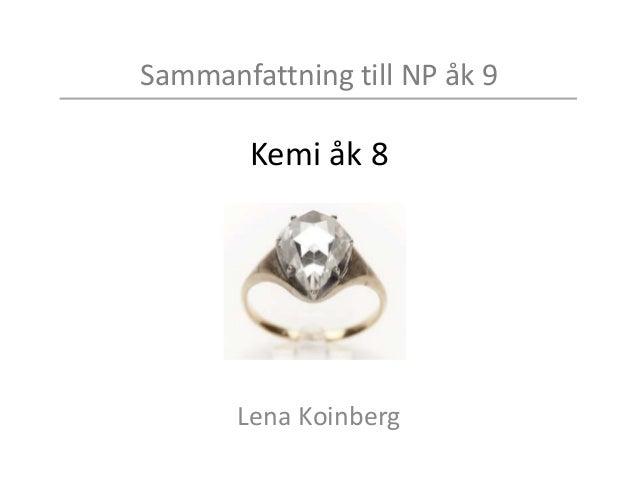 Sammanfattning till NP åk 9 Kemi åk 8 Lena Koinberg