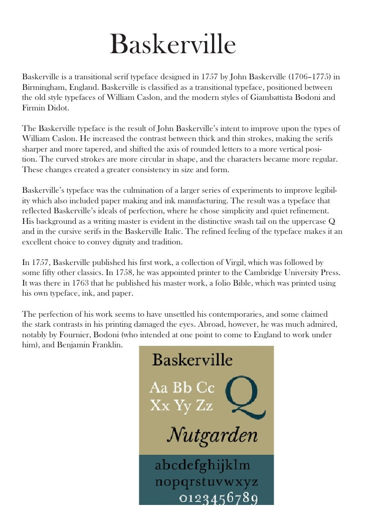 BaskervilleBaskerville is a transitional serif typeface designed in 1757 by John Baskerville (1706–1775) inBirmingham, Eng...