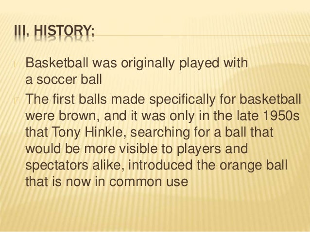 It Is All About Basketball History Of Game: Basketball : History