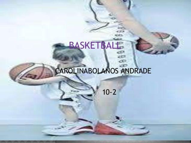 CAROLINABOLAÑOS ANDRADE 10-2 BASKETBALL
