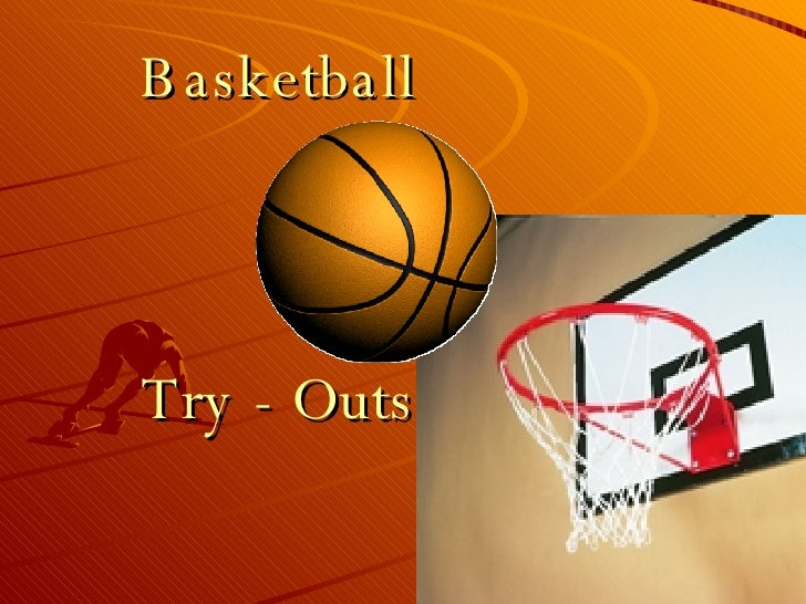 Basketball Try - Outs